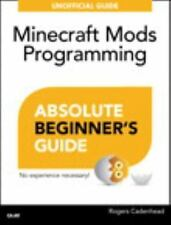 Absolute Beginner's Guide: Minecraft Mods Programming by Rogers Cadenhead...