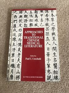 Approaches to Traditional Chinese Medical Literature: Edited By Paul U. Unschu