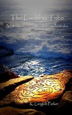 The Euahlayi Tribe : A Study of Aborigine Life in Australia by K. Langloh...