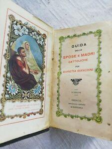 libro Guida Delle Spose E Madri Cattoliche Per Marietta Bianchini 1920