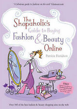 The Shopaholic's Guide to Buying Fashion and Beauty Online, Davidson, Patricia,