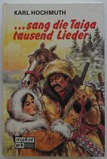 Karl Hochmuth sang die Taiga tausend Lieder Jugendbuch Russland peb Engelbert