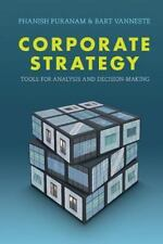 Corporate Strategy : Tools for Analysis and Decision-Making by Bart Vanneste...