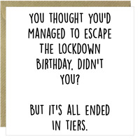 Funny Birthday Card Rude Lockdown Tiers Brother Mum Son Daughter Dad Wife /AE