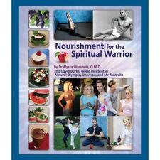 Nourishment for the Spiritual Warrior by Dr. Alyssa Wampole O.M.D. & David Burke