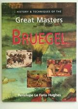 Great Masters BRUEGEL (History & Techniques) by Penelope Le Fanu Hughes
