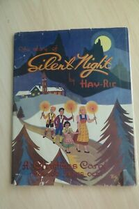 The Story of Silent Night A Christmas Carol over 100 Years Old Hay-Ric