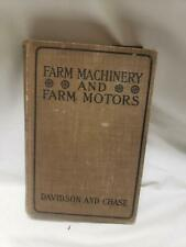 1915 Farm Machinery and Farm Motors by J. Brownlee Davidson; Leon Wilson Chase