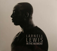 LARNELL LEWIS  - IN THE MOMENT BRAND NEW CD