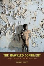 The Shackled Continent: Power, Corruption, and African Lives-ExLibrary