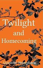 Twilight and Homecoming by Uzoechi Nwagbara | Paperback Book | 9781848976764 | N