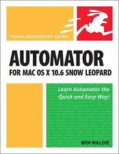Automator for Mac OS X 10.6 Snow Leopard: Visual QuickStart Guide-ExLibrary