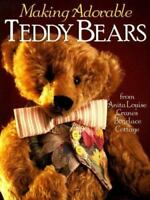 Making Adorable Teddy Bears: From Anita Louise's Bearlace Cottage [ Louise, Anit