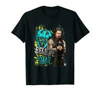 Wwe Roman Reigns Believe That T-shirt Tee size S-5XL US 100 cotton trend 2020...