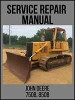 John Deere 750B 850B Crawler Bulldozer Repair Technical Manual TM1476 USB