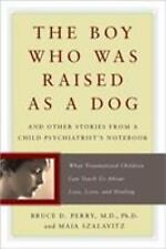 The Boy Who Was Raised as a Dog: And Other Stories from a Child Psychiatrist's N