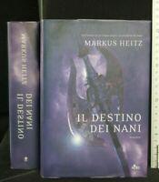 IL DESTINO DEI NANI. Markus Heitz. Editrice Nord.