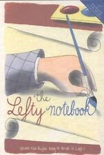 Lefty Notebook: Where The Right Way To Write Is Left (Miniature Editions)