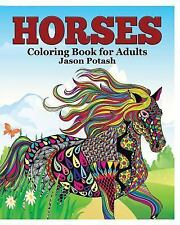 Horses Coloring Book for Adults by Jason Potash (2015, Paperback)