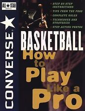 Converse All-Star Sports: Converse All Star Basketball : How to Play Like a...