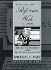 Introduction to Reference Work, Vol. 2: Reference Services and Reference Process
