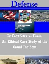 Defense: To Take Care of Them: an Ethical Case Study of the Canal Incident by...