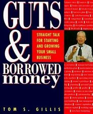 Guts and Borrowed Money: Straight Talk for Starting and Growing Your Small Busin