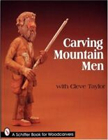 Carving Mountain Men with Cleve Taylor (Schiffer Book for Collectors) by Tayl…