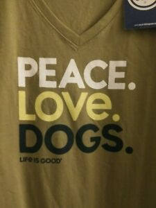 """Life Is Good Women's Crusher NWT Size L """"Peace.Love.Dogs"""" T-Shirt  Fatigue Green"""