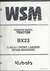 Kubota BX23  LA210-1 BT600 Tractor Loader Backhoe Workshop Service Manual*
