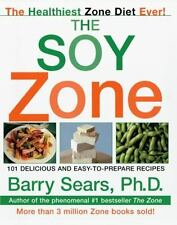 The Zone: The Soy Zone : 101 Delicious and Easy-to-Prepare Recipes - Barry Sears