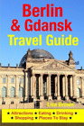Berlin & Gdansk Travel Guide: Attractions, Eating, Drinking, Shopping & Places T