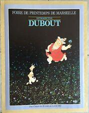 Affiche ancienne RETROSPECTIVE DUBOUT Foire de Printemps Marseille Entoilée 1982