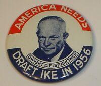 Vintage America Needs Dwight D. Eisenhower Draft Ike In 1956 Pinback Button