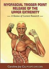 Myofascial Trigger Point Release of the Upper Extremity: A Review of Current Res