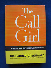 THE CALL GIRL by DR. HAROLD GREENWALD A Psychoanalytical Study, 1st Ed in Jacket