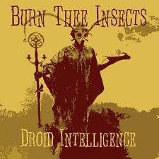 BURN THEE INSECTS - DROID INTELLIGENCE   CD NEW+