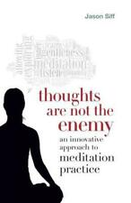 Thoughts Are Not the Enemy by Jason Siff