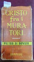 1945 - DI DONATO, PIETRO. CRISTO FRA I MURATORI.