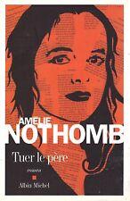 AMELIE NOTHOMB TUER LE PERE + PARIS POSTER GUIDE