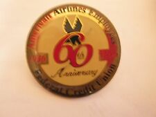 """AMERICAN AIRLINES..EMPLOYEES FEDERAL CREDIT UNION""..60th ANNIVESARY..PIN.."