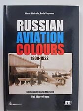 Russian Aviation Colours 1909-1922  Camouflage and Markings, Vol. 1 Early Years