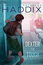 Dexter the Tough, Margaret Peterson Haddix, Good Condition, Book