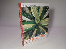 2003 'PASSION FOR GARDENING' by KEN DRUSE SIGNED ! FLOWERS, PLANTS COLOR PHOTOS