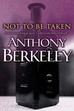 Not To Be Taken, By Berkeley, Anthony,in Used but Acceptable condition