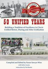 50 Unified Years: Building a Tradition of Excellence in Clovis Unified Before...