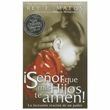 Senor, Que MIS Hijos Te Amen - Pocket Book: La Incesante Oracion de Un Padre (Pa