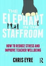 The Elephant In The Staffroom - Eyre, Chris - New Paperback Book