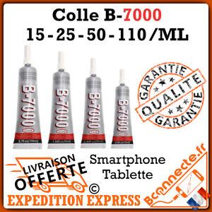 COLLE B7000 15 25 50 110 mL GLUE ADHESIF CHASSIS ECRAN VITRE SMARTPHONE TABLETTE