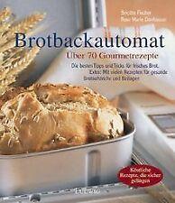 Die besten Rezepte für den Brotbackautomaten. Über ...   Buch   Zustand sehr gut